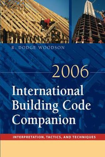 2006 International Building Code Companion: Interpretation, Tactics and Techniques (Paperback)