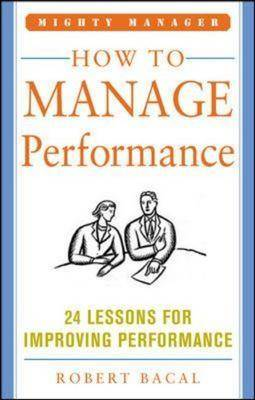 How to Manage Performance - Mighty Managers Series (Hardback)