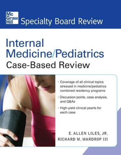 Internal Medicine/Pediatrics Case-Based Review - McGraw-Hill Specialty Board Review (Paperback)