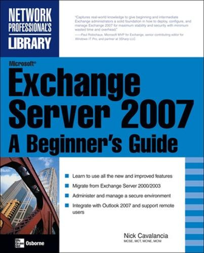 Microsoft Exchange Server 2007: A Beginner's Guide - Beginner's Guide (Paperback)