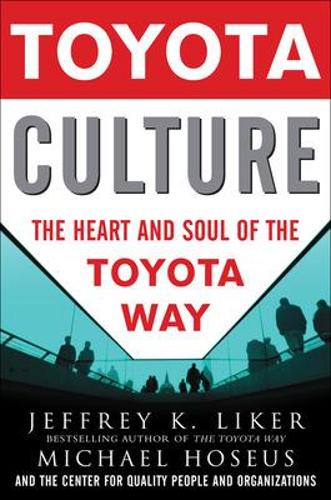 Toyota Culture: The Heart and Soul of the Toyota Way (Hardback)