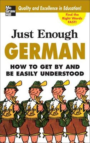 Just Enough German, 2nd Ed.: How To Get By and Be Easily Understood - Just Enough Phrasebook Series (Paperback)