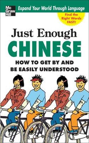 Just Enough Chinese, 2nd. Ed. - Just Enough Phrasebook Series (Paperback)