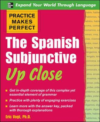 Practice Makes Perfect: The Spanish Subjunctive Up Close - Practice Makes Perfect Series (Paperback)