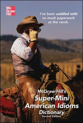 McGraw-Hill's Super-mini American Idioms Dictionary - McGraw-Hill ESL References (Paperback)