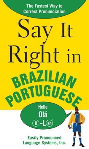 Say It Right in Brazilian Portuguese (Paperback)