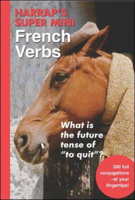Harrap's Super-Mini French Verbs - Harrap's Language Guides (Paperback)