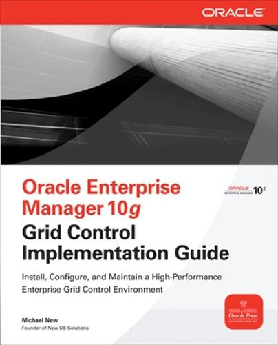 Oracle Enterprise Manager 10g Grid Control Implementation Guide - Oracle Press (Paperback)