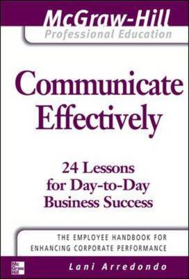 Communicate Effectively - McGraw-Hill Professional Education Series (Paperback)