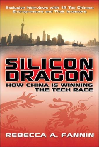 Silicon Dragon: How China Is Winning the Tech Race (Hardback)