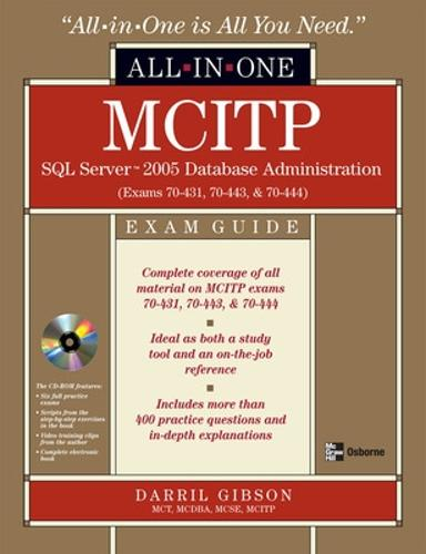 MCITP SQL Server 2005 Database Administration All-in-One Exam Guide (Exams 70-431, 70-443, & 70-444) - All-in-One (Book)