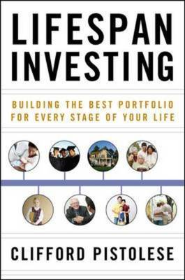 Lifespan Investing: Building the Best Portfolio for Every Stage of Your Life (Hardback)