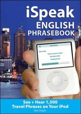 ISpeak English Phrasebook: The Ultimate Audio+ Visual Phrasebook for Your IPod - Ispeak Audio Phrasebook