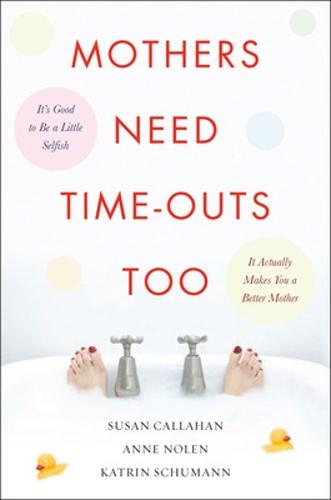 Mothers Need Time-Outs, Too (Paperback)