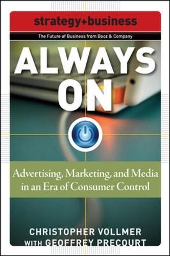 Always On: Advertising, Marketing, and Media in an Era of Consumer Control (Paperback)