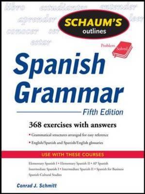 Schaum's Outline of Spanish Grammar - Schaum's Outline Series (Paperback)