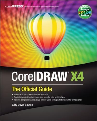 CorelDRAW (R) X4: The Official Guide - The Official Guide (Paperback)