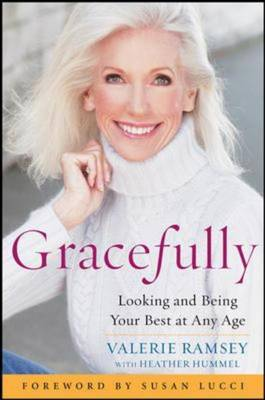 Gracefully: Looking and Being Your Best at Any Age (Hardback)