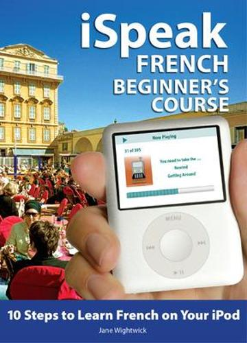 iSpeak French Beginner's Course (MP3 CD + Guide) - iSpeak Audio Series (Book)