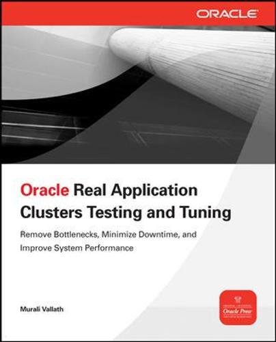 Oracle Real Application Clusters Testing and Tuning - Oracle Press (Paperback)
