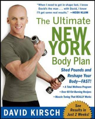 The Ultimate New York Body Plan: The Breakthrough Diet and Fitness System That Sheds Pounds and Reshapes Your Body - Fast (Paperback)