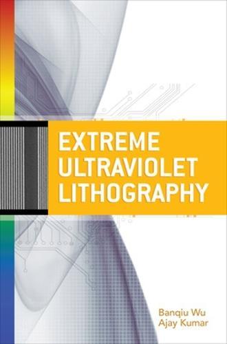Extreme Ultraviolet Lithography (Hardback)