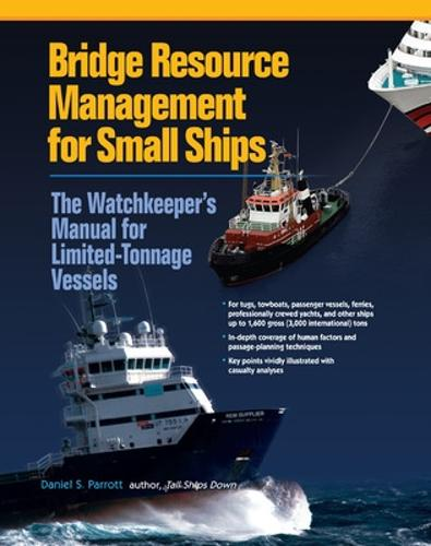 Bridge Resource Management for Small Ships: The Watchkeeper's Manual for Limited-Tonnage Vessels (Hardback)