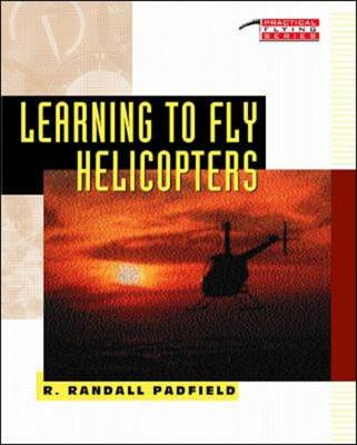 Learning to Fly Helicopters - Practical Flying Series (Paperback)