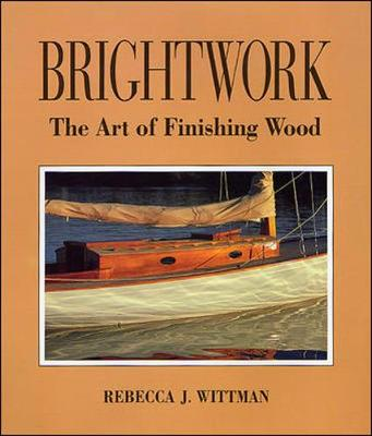 Brightwork: The Art of Finishing Wood (Hardback)