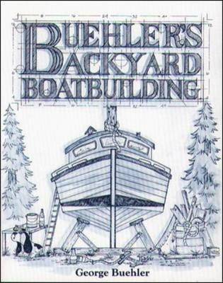 Buehler's Backyard Boatbuilding (Paperback)