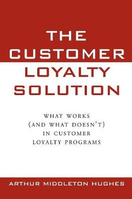 The Customer Loyalty Solution (Paperback)