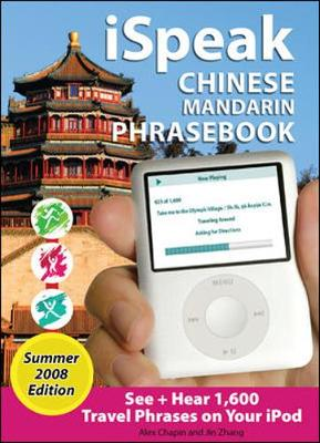 iSpeak Chinese Phrasebook, Summer 2008 Edition: See + Hear Language for Your iPod, Olympic Ed. - iSpeak Audio Series (Book)