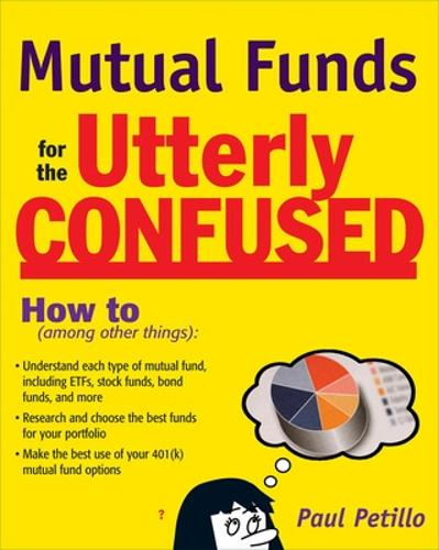 Mutual Funds for the Utterly Confused (Paperback)