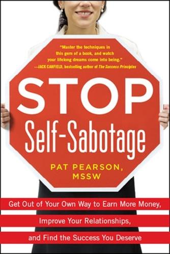 Stop Self-Sabotage: Get Out of Your Own Way to Earn More Money, Improve Your Relationships, and Find the Success You Deserve (Paperback)