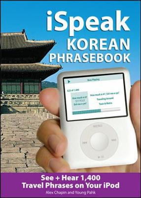 iSpeak Korean Phrasebook (MP3 Disc): See + Hear 1,200 Travel Phrases on Your iPod - iSpeak Audio Series (Book)