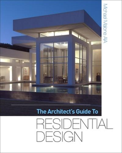 The Architect's Guide to Residential Design (Hardback)