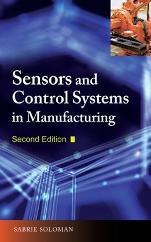 Sensors and Control Systems in Manufacturing (Hardback)