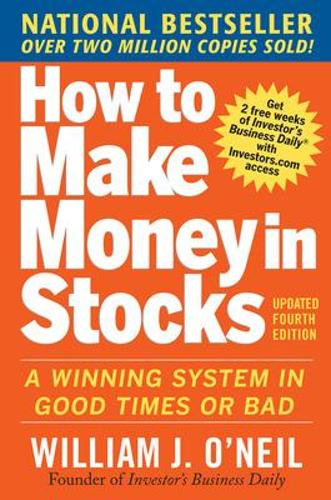 How to Make Money in Stocks: A Winning System in Good Times and Bad, Fourth Edition (Paperback)