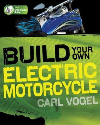 Build Your Own Electric Motorcycle (Paperback)