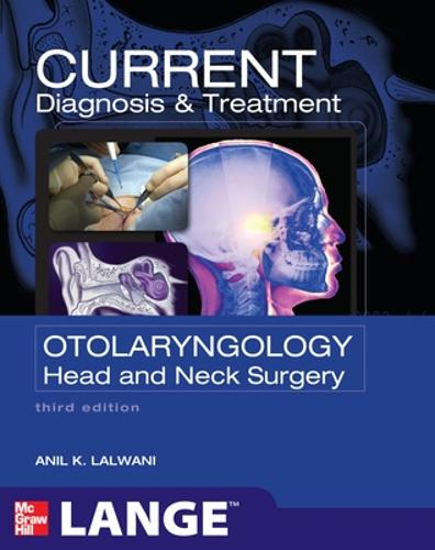 CURRENT Diagnosis & Treatment Otolaryngology--Head and Neck Surgery, Third Edition - LANGE CURRENT Series (Paperback)