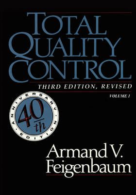 Total Quality Control, Revised (Fortieth Anniversary Edition), Volume 1 (Paperback)