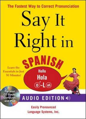 Say it Right in Spanish: The Fastest Way to Correct Pronunciation - Say it Right! Series (Paperback)