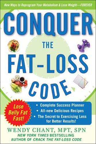 Conquer the Fat-Loss Code (Includes: Complete Success Planner, All-New Delicious Recipes, and the Secret to Exercising Less for Better Results!) (Paperback)