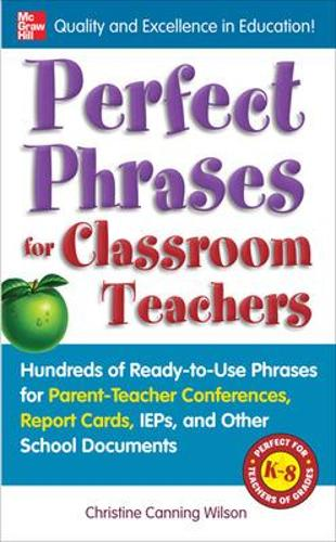 Perfect Phrases for Classroom Teachers - Perfect Phrases Series (Paperback)