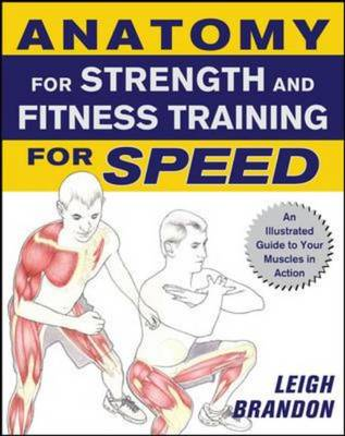 Anatomy for Strength and Fitness Training for Speed by Leigh Brandon ...