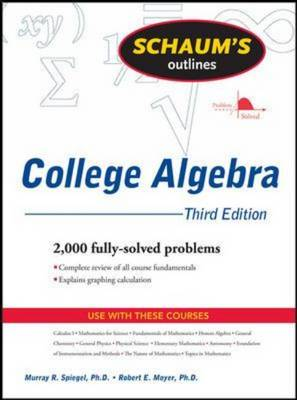 Schaum's Outline of College Algebra - Schaum's Outline Series (Paperback)