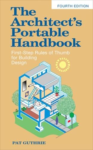 The Architect's Portable Handbook: First-Step Rules of Thumb for Building Design 4/e (Paperback)