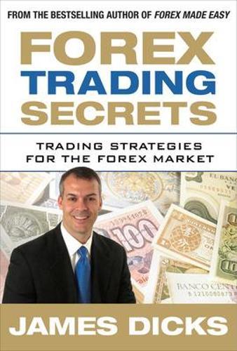 Forex Trading Secrets: Trading Strategies for the Forex Market (Hardback)