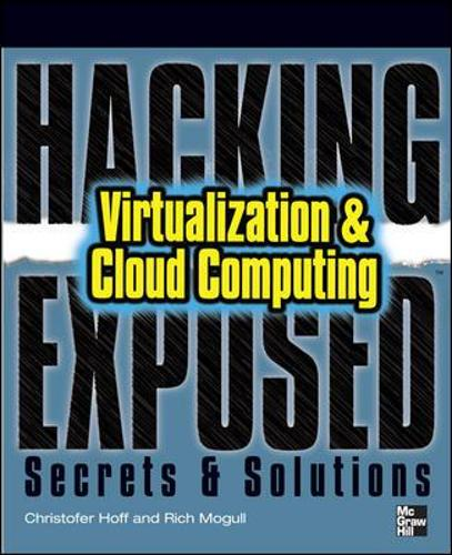 Virtualization and Cloud Computing: Secrets and Solutions - Hacking Exposed (Paperback)