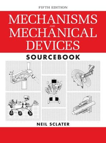 Mechanisms and Mechanical Devices Sourcebook (Hardback)